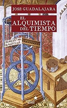 El alquimista del tiempo de [Guadalajara, José]