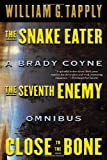 Snake Eater/Seventh Enemy/Close to the Bone: A Brady Coyne Omnibus by William G. Tapply (2000-10-06)