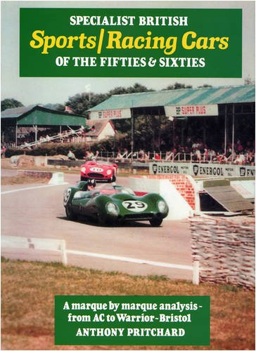 Specialist British Sports/racing Cars of the Fifties and Sixties (50s and 60s) por Anthony Pritchard