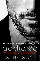 Addicted (Addicted Trilogy Book 1)