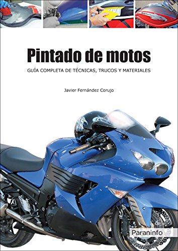 Pintado de motos. Guía completa de técnicas, trucos y materiales por JAVIER FERNÁNDEZ CORUJO