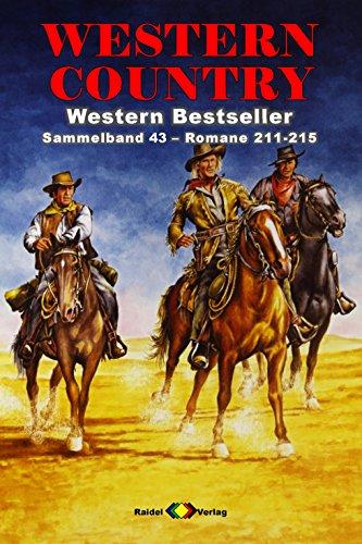 WESTERN COUNTRY Sammelband 43: Romane 211-215 (5 Western-Romane)