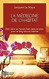 La médecine de l'habitat : Bien dans sa maison, bien dans sa peau avec le feng-shui occidental