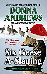 Six Geese A-Slaying (A Meg Langslow Mystery) by Donna Andrews (2015-11-25)