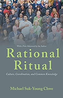 Rational Ritual: Culture, Coordination, and Common Knowledge by [Chwe, Michael Suk-Young]