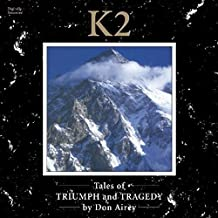 K2 Tales of Triumph & Tragedy