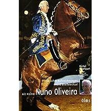 30 Jahre Aufzeichnungen und Briefwechsel mit Maitre Nuno Oliveira