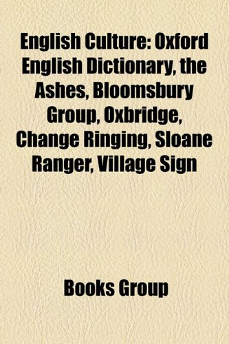 english-culture-oxford-english-dictionary-the-ashes-bloomsbury-group-oxbridge-change-ringing-sloane-