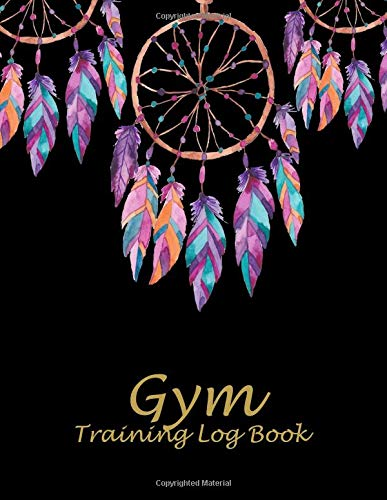 Gym Training Log Book: Dreamcatcher Book, 2019 Weekly Meal And Workout Planner and Grocery list 8.5