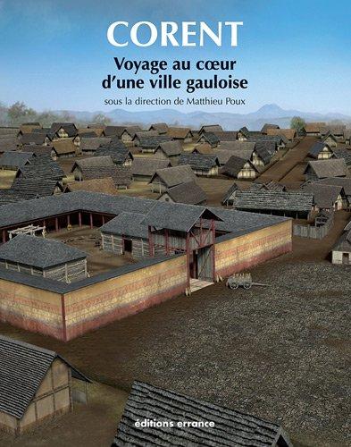 Corent : Voyage au coeur d'une ville gauloise