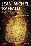 In Lux Limine, Tome 1 : Au seuil de la lumière