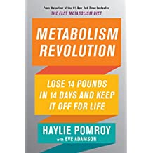 Metabolism Revolution: Lose 14 Pounds in 14 Days and Keep It Off for Life