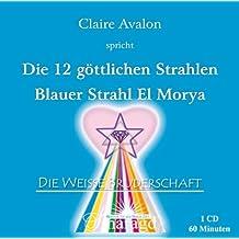 Die 12 göttlichen Strahlen: Blauer Strahl: El Morya