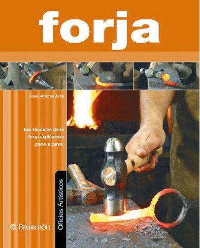 FORJA (Oficios artísticos) por José Antonio Ares