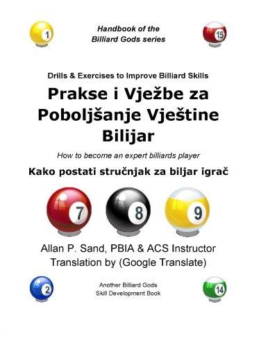 Drills & Exercises to Improve Billiard Skills (Croatian): How to become an expert billiards player di Allan P. Sand