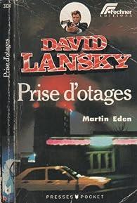 Prise d'otages par Martin Eden