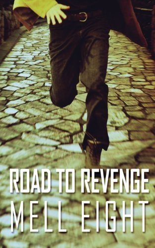 Road to Revenge: Volume 1 by Mell Eight (2014-01-01)