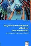 Möglichkeiten & Grenzen effektiver Sales Promotions: Am Beispiel Lebensmitteleinzelhandel