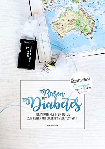 Reisen mit Diabetes: Dein kompletter Guide zum Reisen mit Diabetes mellitus Typ 1 (Guide Reisen)