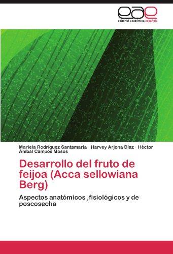 Desarrollo del Fruto de Feijoa (Acca Sellowiana Berg) por Mariela Rodr Guez Santamar a.