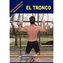 Guía Práctica De Musculación: El Tronco