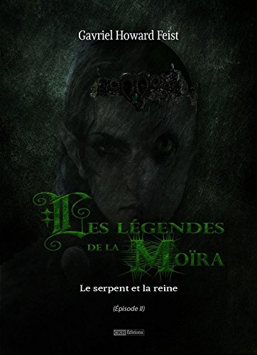 les-legendes-de-la-moira-saison-1-episode-2-le-serpent-et-la-reine
