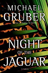 Night of the Jaguar: A Novel by Michael Gruber (2006-03-28)
