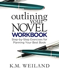 Outlining Your Novel Workbook: Step-by-Step Exercises for Planning Your Best Book