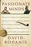 download ebook passionate minds: the great love affair of the enlightenment, featuring the scientist emilie du chatelet, the poet voltaire, sword fights, book burnings, assorted kings, seditious verse, and... first edition by bodanis, david (2006) hardcover pdf epub