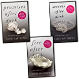 Sadie Matthews After Dark 3 Books Collection Pack Set RRP: £20.97 (Fire After Dark, Secrets After Dark, Promises After Dark)