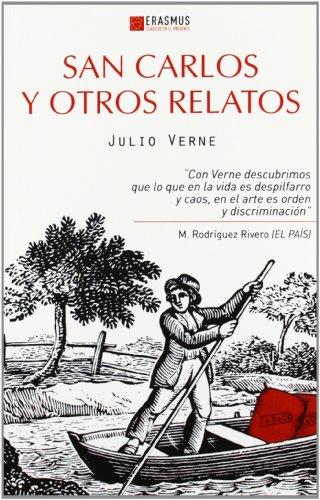 San Carlos y otros relatos (CLÁSICOS EN EL PRESENTE) por Julio Verne