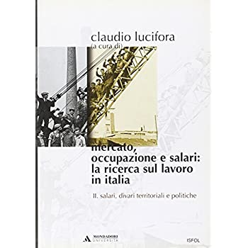Mercato, Occupazione E Salari: La Ricerca Sul Lavoro In Italia: 2