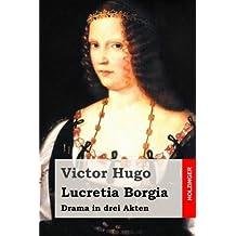 Lucretia Borgia: Drama in drei Akten