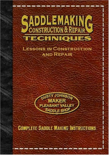 Saddlemaking: Lessons in Construction, Repair, and Evaluation
