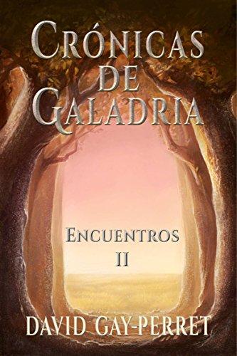 Crónicas de Galadria II - Encuentros