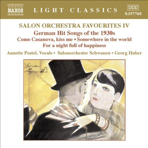 Salon Orchestra Favourites, Vol. 4: German Hit Songs of the 1930s