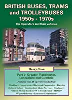 British Buses, Trams and Trolleybuses 1950s-1970s: Greater Manchester, Lancashire and Cumbria (Nostalgia Collection), by Henry Conn