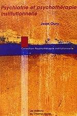 Psychiatrie et psychothérapie institutionnelle de Jean Oury