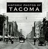Historic Photos of Tacoma by Nick Peters (2007-04-01)