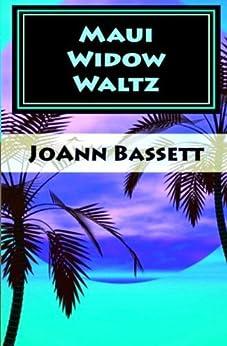 Maui Widow Waltz (Islands of Aloha Mystery Series Book 1) (English Edition) de [Bassett, JoAnn]
