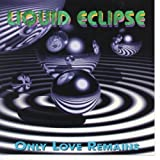 Only Love Remains by Liquid Eclipse (1995-08-03)