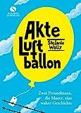 Image de Akte Luftballon: Zwei Mädchen, eine Mauer, eine Freundschaft fürs Leben