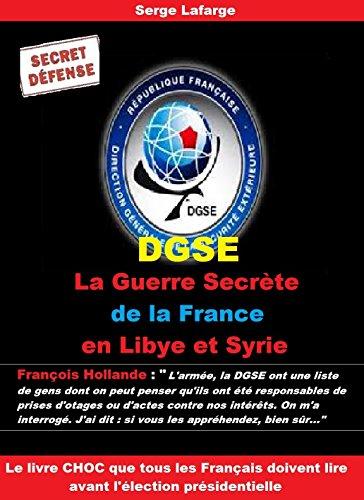 DGSE: La Guerre Secrète de la France en Libye et en Syrie