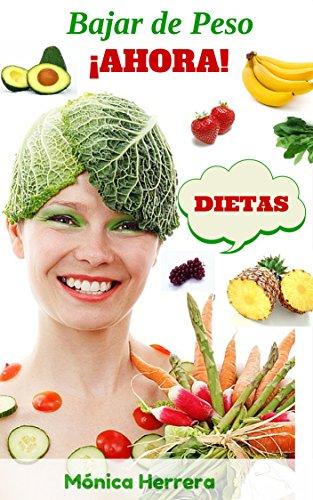Descargar Libro Dietas: Bajar de Peso ¡AHORA! de Mónica Herrera