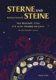 Sterne und Steine: Der passende Stein für jedes Tierkreiszeichen - Mit allen Dekaden-Steinen - Barbara Newerla