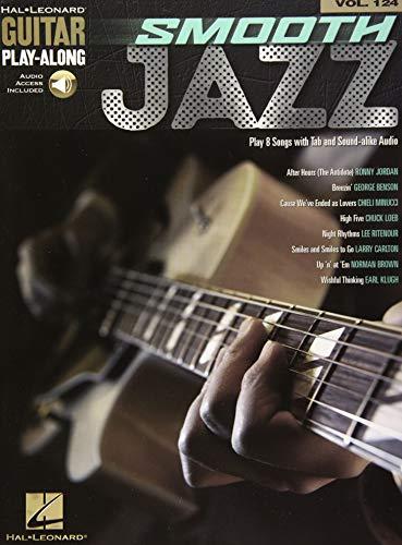 Smooth Jazz: Guitar Play-Along Volume 124 (Hal Leonard Guitar Play-Along, Band 124)