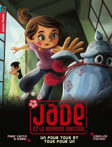 Jade & le royaume magique, Tome 6 : Un pour tous et tous pour un