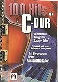 100 Hits in C-Dur Das Startprogramm für den Alleinunterhalter