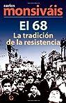 El 68: La tradicion de la resistencia par Monsiváis
