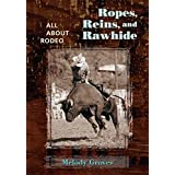 Ropes, Reins, and Rawhide: All About Rodeo (English Edition)